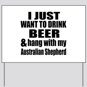 Hang With My Australian Shepherd Yard Sign